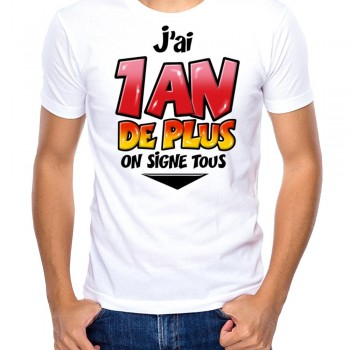 T-shirt 1 an de plus On signe tous