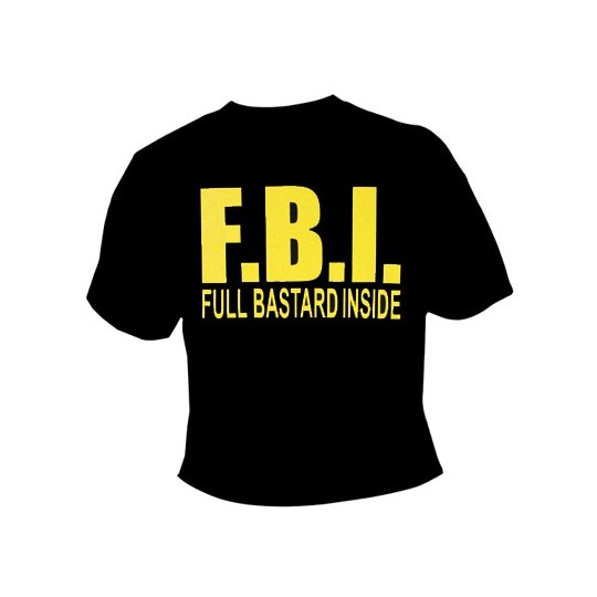 T-shirt FBI Full Bastard Inside
